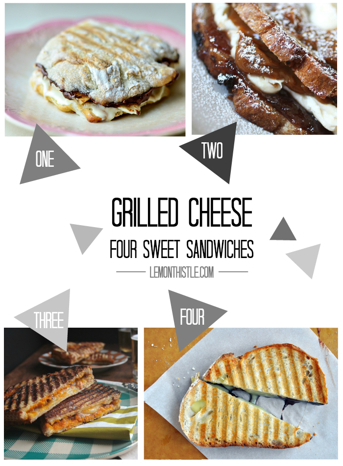 Four Sweet Grilled Cheese- lemonthistle.com