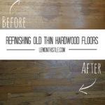 Refinishing Old (THIN) Hardwood Floors!