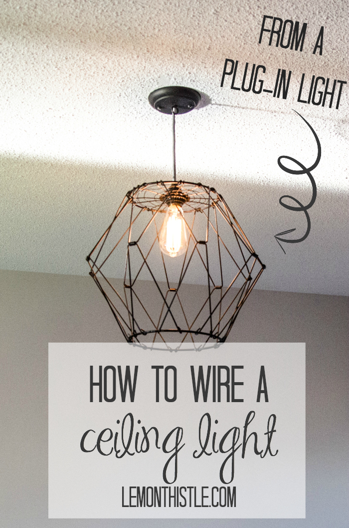 How To Wire A Ceiling Pendant Lemon Thistle