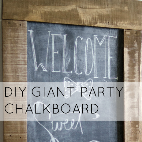 DIY GIANT PARTY CHALKBOARD
