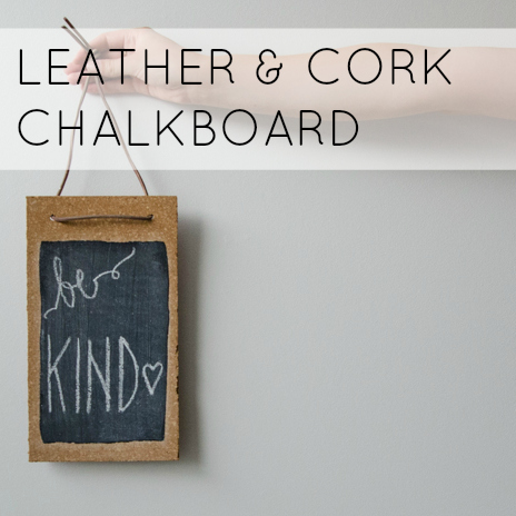 DIY LEATHER AND CORK CHALKBOARD