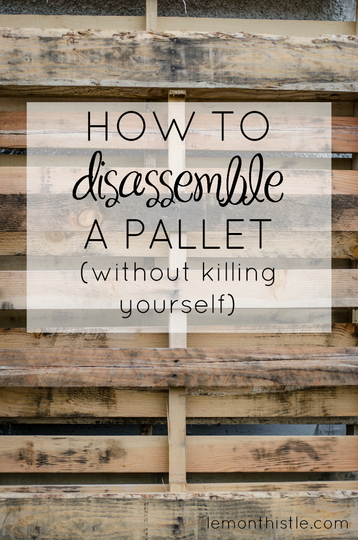 Popular How I disassemble a pallet without a sawsall- tutorial to take  LJ69