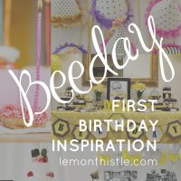 What a fun theme! First BEEday inspiration