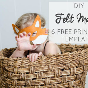 I love these DIY Felt Masks- 6 Free Printable Templates!