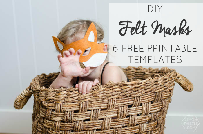I Love These DIY Felt Masks  6 Free Printable Templates!  Free Mask Templates