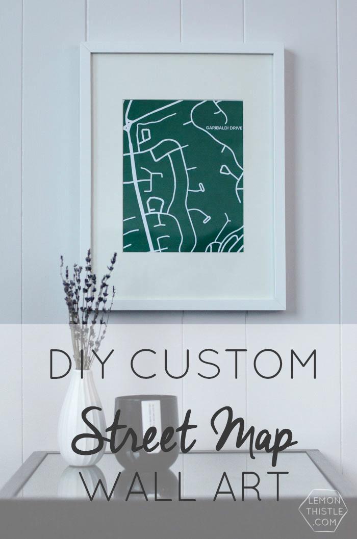 DIY Custom Street Maps Wall Art - Lemon Thistle on