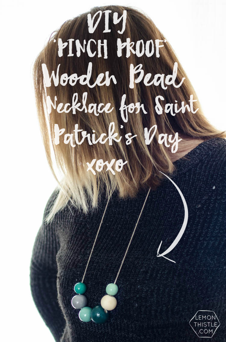 DIY Pinch Proof Wooden Bead Necklace- perfect for St Patrick's Day!