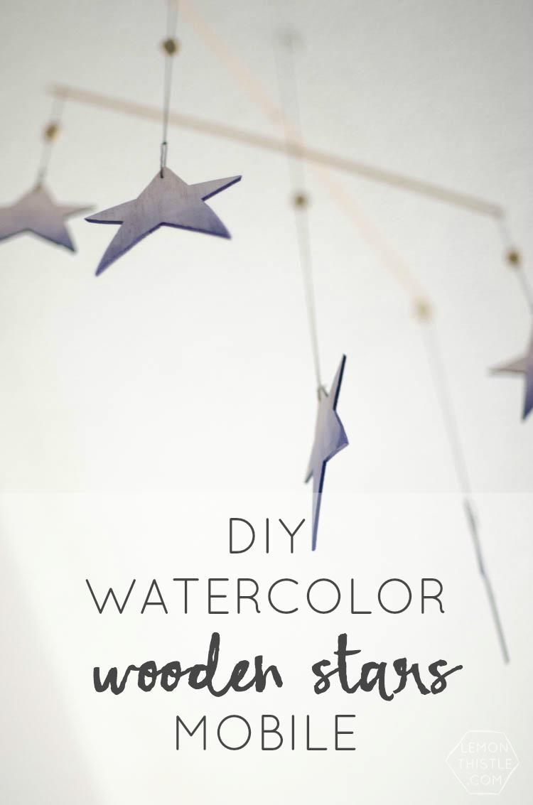DIY Watercolor Wooden Stars Mobile- So Dreamy!