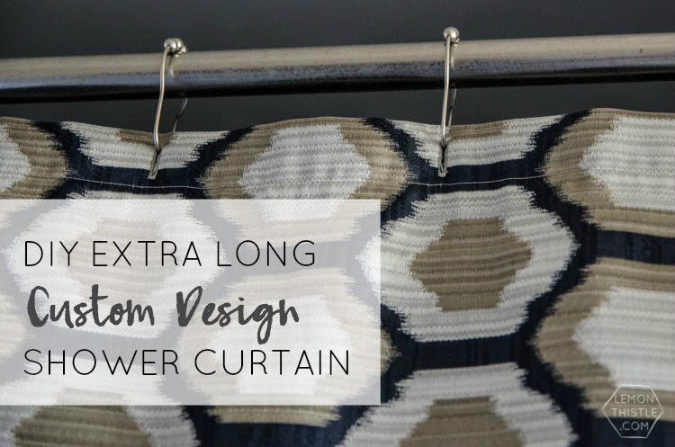 DIY Extra Long Custom Design Shower Curtain- I love how high end this looks!