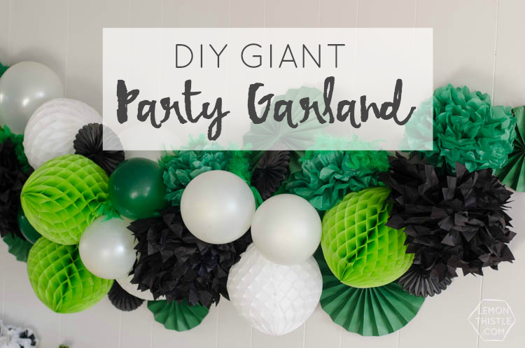 How to build a giant party garland!