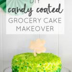 DIY Candy Coated Cake Makeover (Gilded Topper)