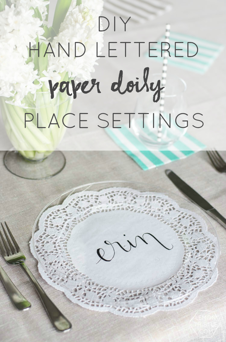 DIY Handlettered Doily Place Settings- such a gorgeous (and affordable!) tablescape