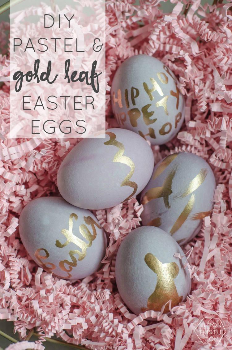 DIY Pastel and Gold Leaf Easter Eggs