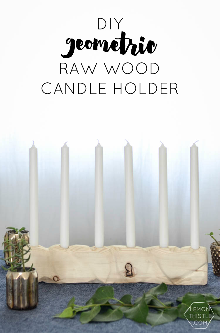 DIY Geometric Candle Holder out of Raw Wood- I love how simple this is!