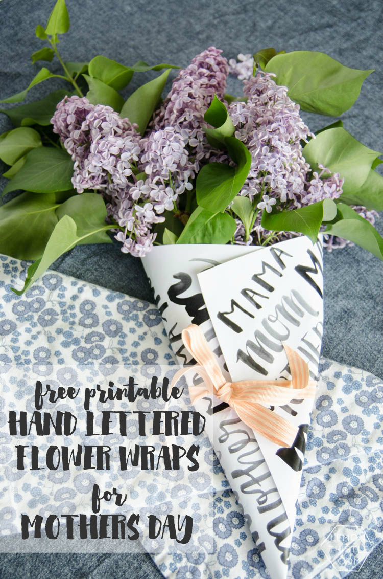 Free Printable Hand Lettered Flower Wraps for Mothers Day gifts