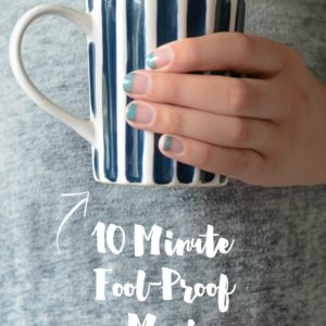 10 Minute Fool Proof Manicure... I love that I don't have to go near my cuticles!