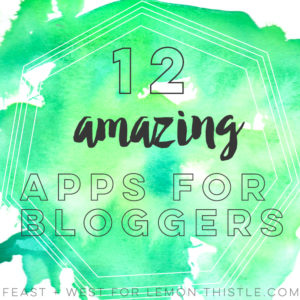 12 Amazing Apps for Bloggers- Save time like crazy while growing your blog
