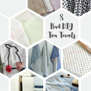 8 Rad DIY Tea Towels to try... awesome gift idea!