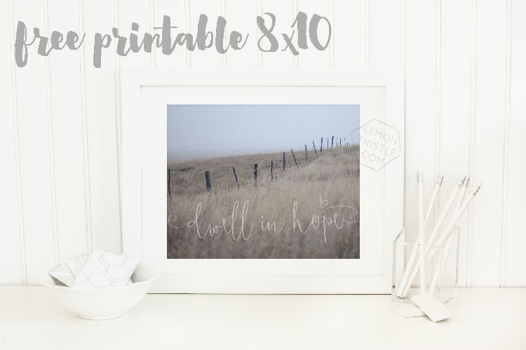 Free Printable 8x10 Quote- Dwell in Hope
