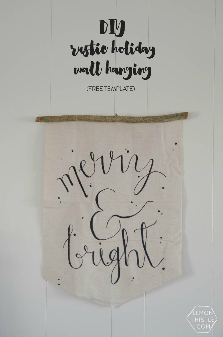 DIY Rustic Holiday Wall Hanging- with hand lettered template
