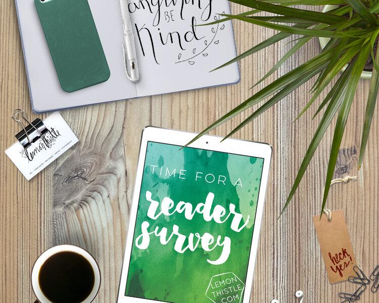 Time for a reader survey! Lemonthistle.com