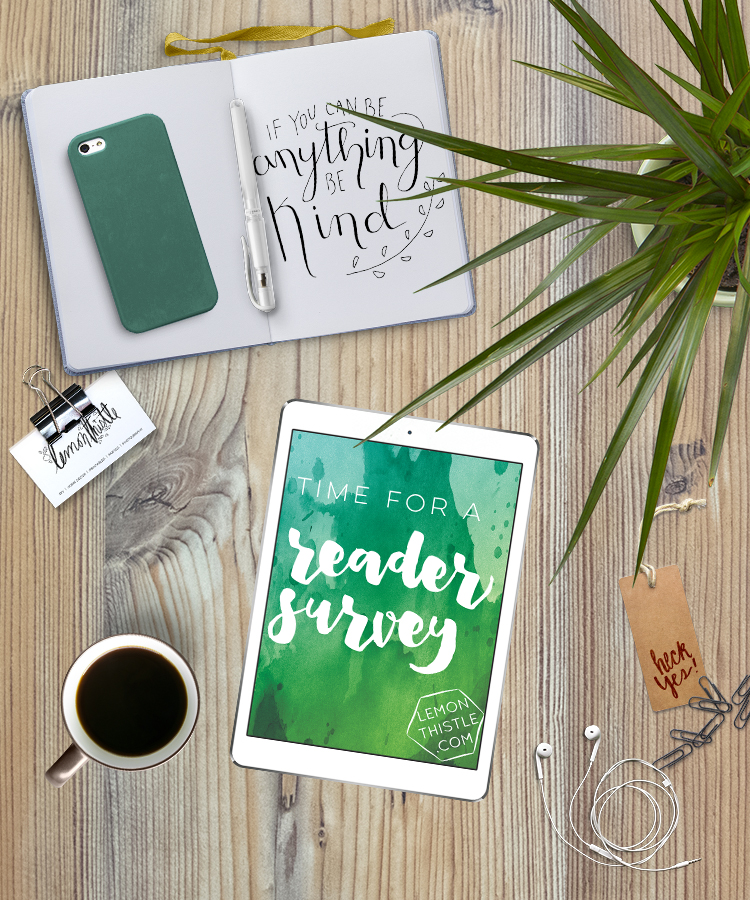 Time for a reader survey! Lemonthistle.com