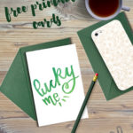 Lucky Me… To Have You: Free Printable Cards