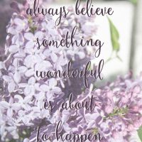 Always believe something wonderful is about to happen- free printable