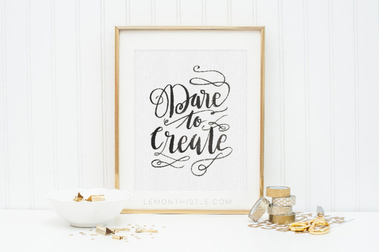 Dare to Create- I love the black and white version too!