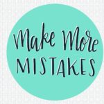 Make More Mistakes, August Tech Wallpapers