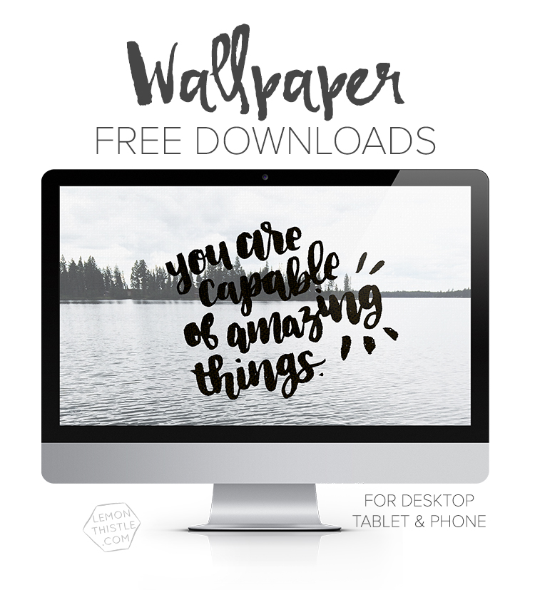 There are some gorgeous tech wallpapers on this site! Backgrounds for phones, tablets, and computers. I love the hand lettering.
