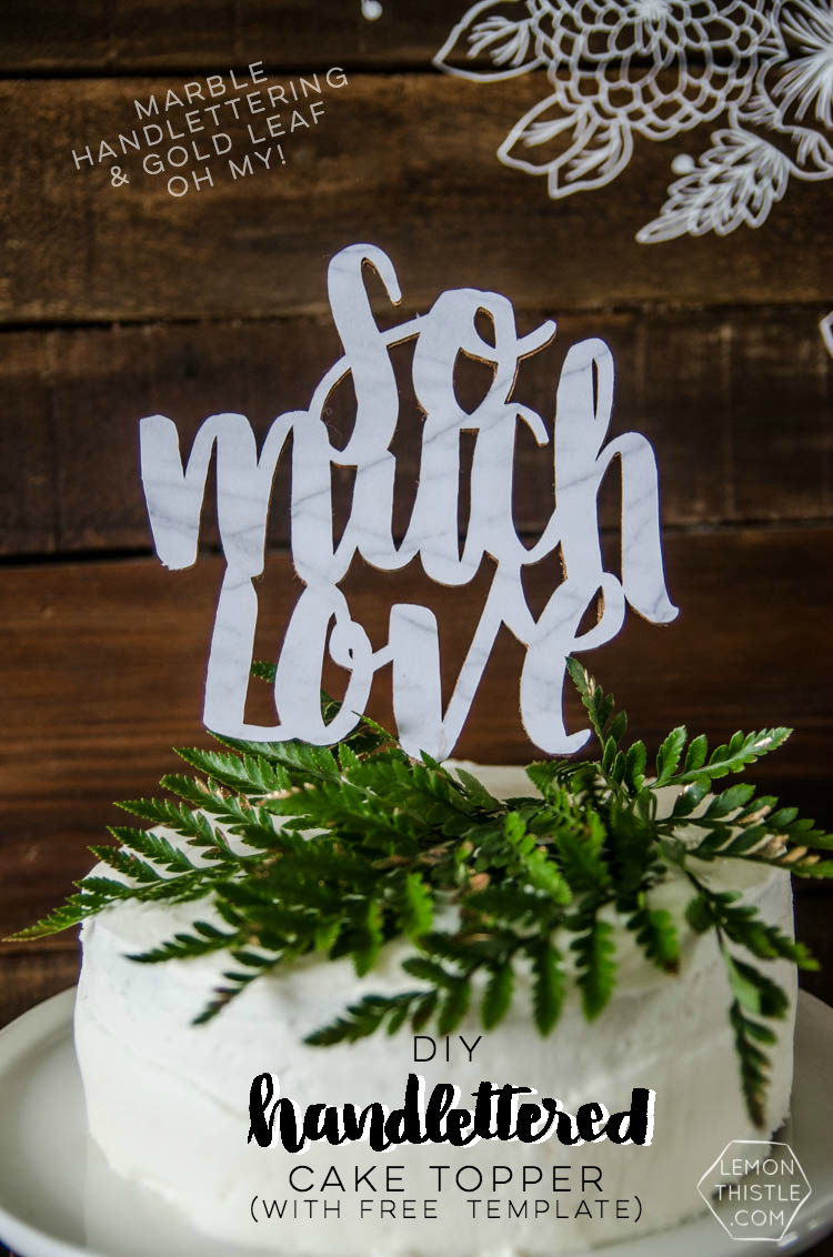 So Much Love... this cake topper is beautiful! I love the marble look with gold edges. Sweet that it's a DIY I can use my Cricut for and free download!