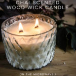 Chai Scented Wood Wick Candle (in the microwave!)