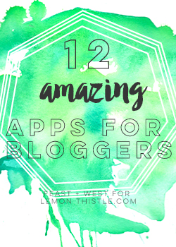 12 Amazing Apps for Bloggers