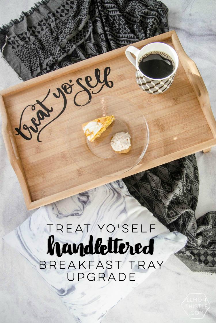 Treat Yo Self Diy Breakfast Tray Upgrade Lemon Thistle