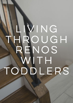 living through renos with toddlers