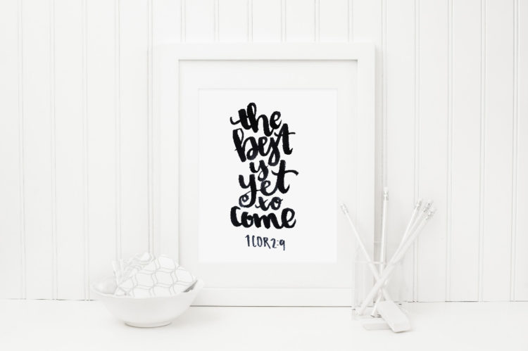 I love this print! The brush lettering is beautiful- the best is yet to come