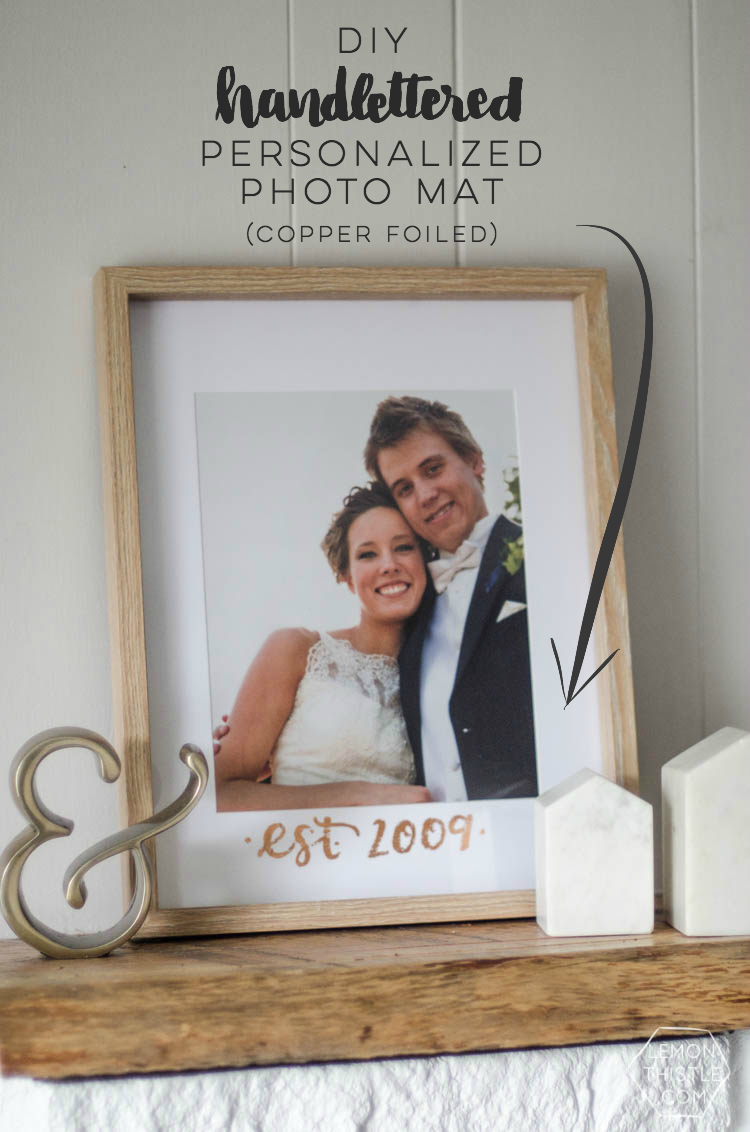 What a perfect way to customize a standard photo frame! Hand lettered, foiled, and totally personal- this would make a great wedding gift! Love that it doesn't take a foiling machine