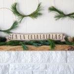 5 Minute DIY Holiday Banner (FaLaLa it's Wood!)