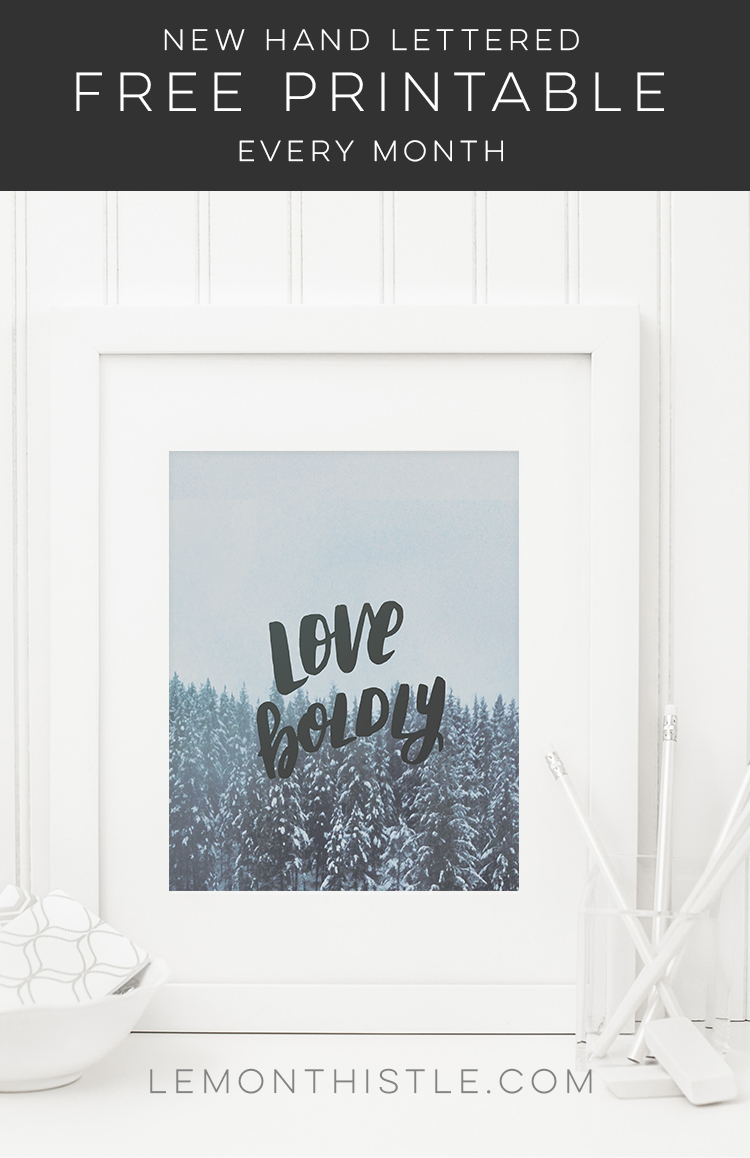 New Free handlettered printables each month- I love this one! The wintery trees and quote are perfect