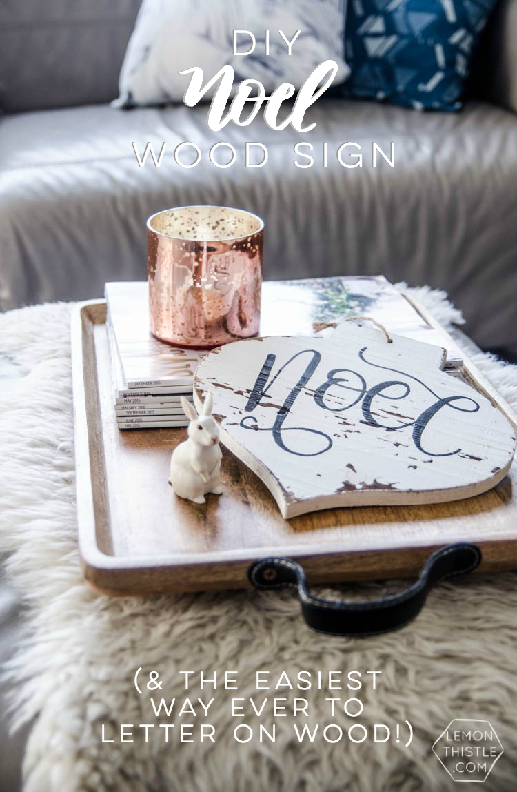 DIY Noel Wooden Sign- I LOVE this! Plus the tips on how to letter easily on wood are great