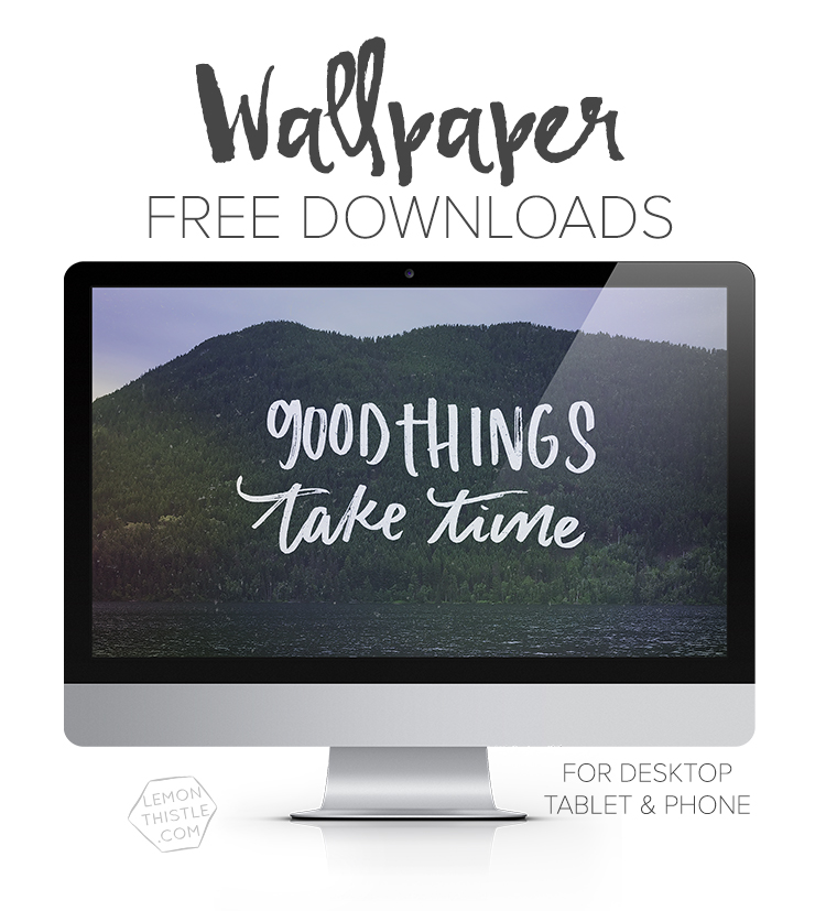 Good Things Take Time: I love these tech wallpapers and printables! There's new quotes, scripts, and calendars each month for ipad, phone, and computer