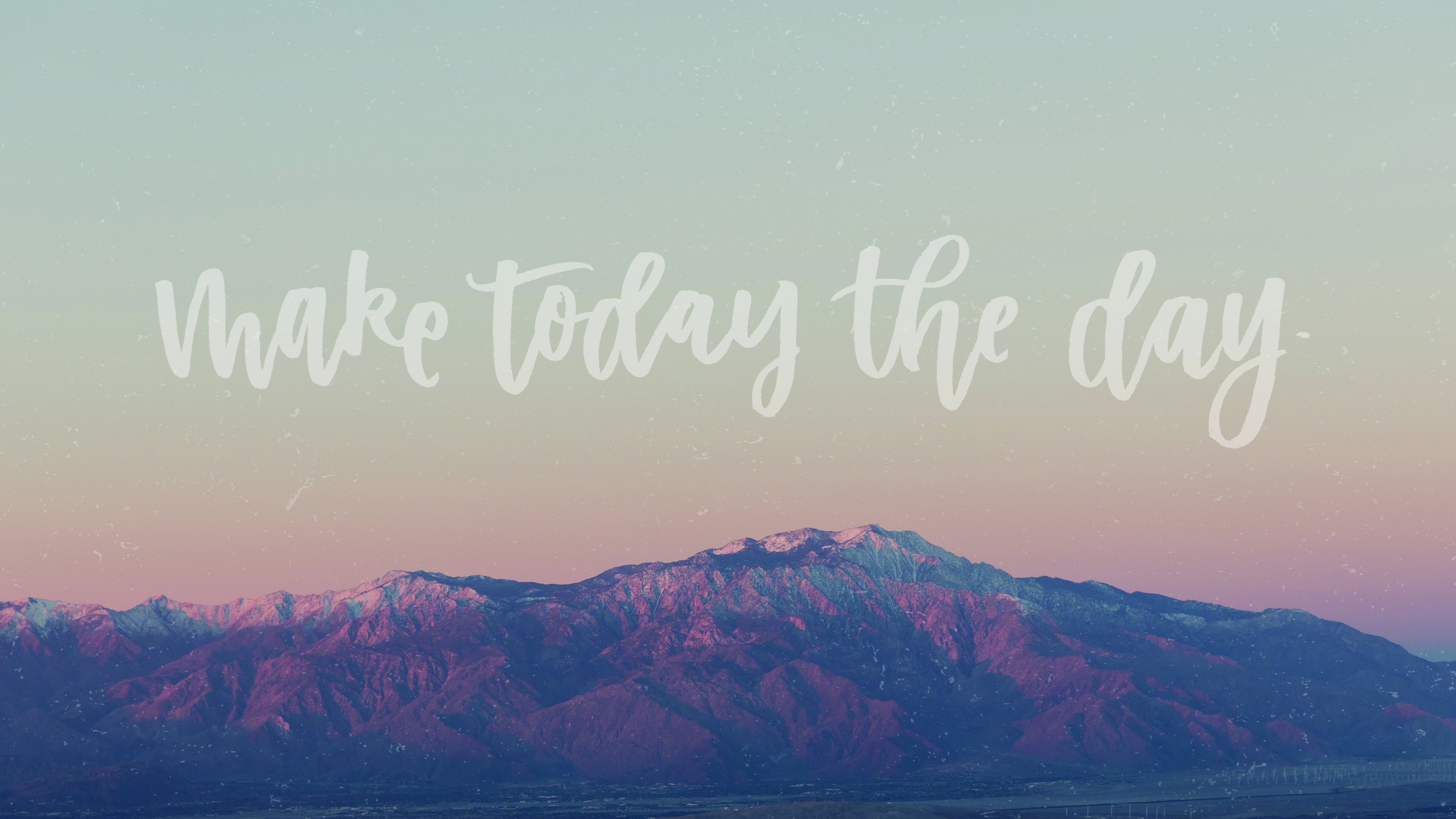 Make Today The Day; May Tech Wallpapers