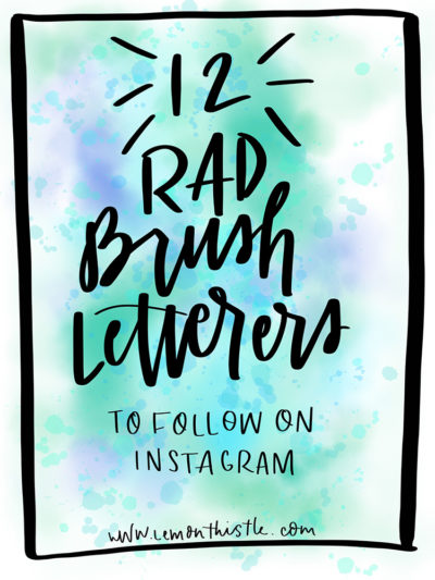 12 Rad Brush Letterers to follow on Instagram- great list! Some I haven't seen before and lots of different styles
