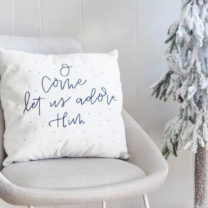 O Come Let Us Adore Him Holiday Pillow Handlettered and oh so soft