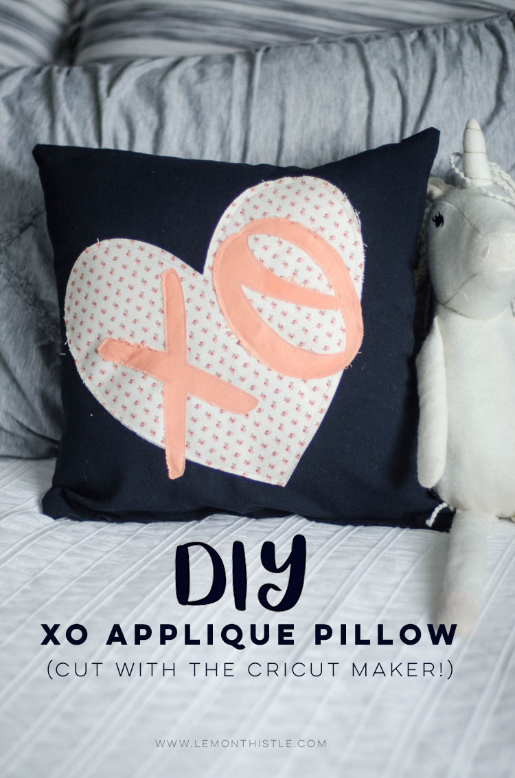XO DIY Applique Pillow- cut with the Cricut Maker plus free pattern!