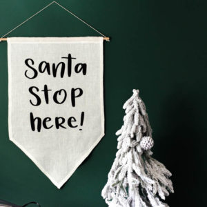 Santa Stop Here! Hand Lettered Holiday Linen Banner- such a fun addition to your Christmas Decor