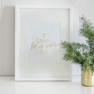 o come let us adore gold foil print 8x10