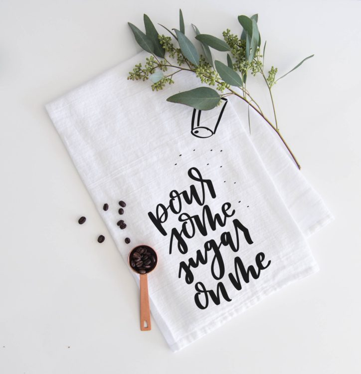 pour some sugar tea towel.... love this lettering! perfect housewarming gift