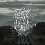 It Will Be Worth It- February Handlettered Tech Wallpapers